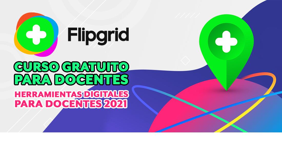 Curso gratuito para docentes: Cómo usar Flipgrid (Social learning) para darle protagonismo a tus alumnos